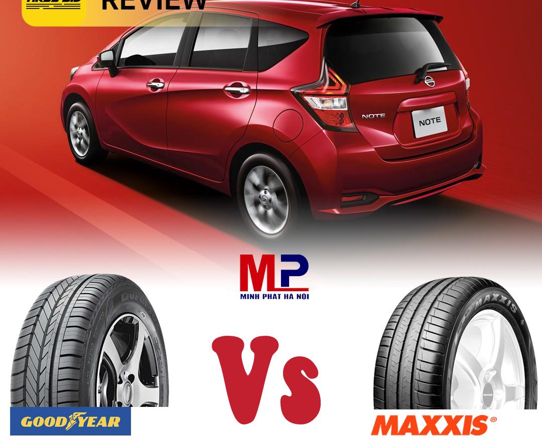 Goodyear và Maxxis đều là 2 thương hiệu lốp nổi tiếng