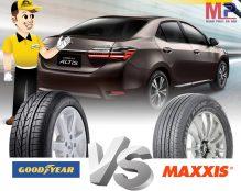 Nên mua lốp oto Goodyear hay lốp xe Maxxis để dùng cho xe du lịch?